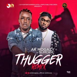 AK Mogazy - Thugger ft Slimcase